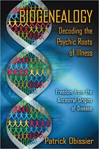 Patrick Obissier - Biogenealogy, Decoding the Psychic Roots of Illness