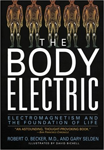 Robert O. Becker, M.D. & Gary Selden - The Body Electric