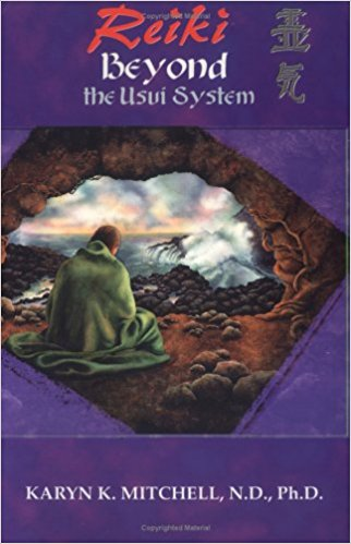 Karyn K. Mitchell, N.D., Ph.D. - Reiki Beyond the Usui System
